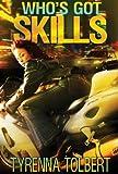Who's Got Skills (Who' Got Skills)
