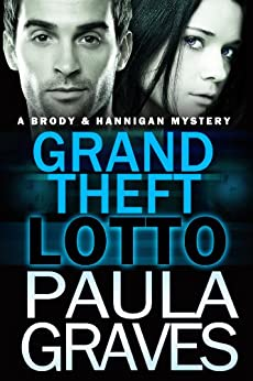 Grand Theft Lotto (Brody and Hannigan Mysteries Book 2) by [Graves, Paula]