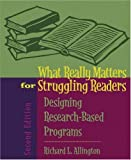 What Really Matters for Struggling Readers: Designing Research-Based Programs (2nd Edition)