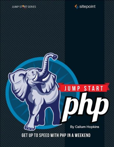 Jump Start PHP by Callum Hopkins, Publisher : SitePoint
