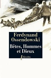 Bêtes, hommes et dieux par Ossendowski