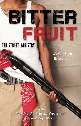 Bitter Fruit: The Street Ministry