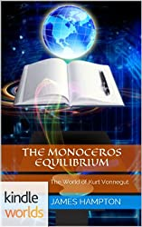 The World of Kurt Vonnegut: The Monoceros Equilibrium (Kindle Worlds Short Story) (All This Happened Book 1)