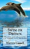 Swim or Drown: Business and Life Lessons I've Learned from the Ocean