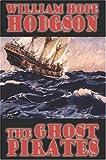 The Ghost Pirates, William Hodgson, 1557424098