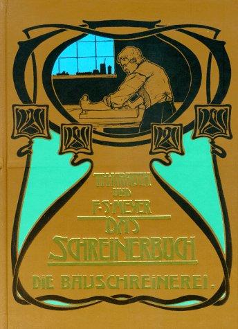 Das Schreinerbuch, Bd.1, Die Bauschreinerei