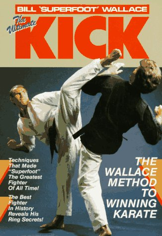 the-ultimate-kick-the-wallace-method-of-winning-karate-unique-literary-books-of-the-world