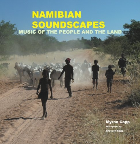 Namibian Soundscapes: Music of the People and the Land
