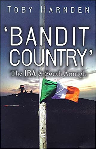 Bandit Country The Ira And South Armagh Amazon De Toby Harnden