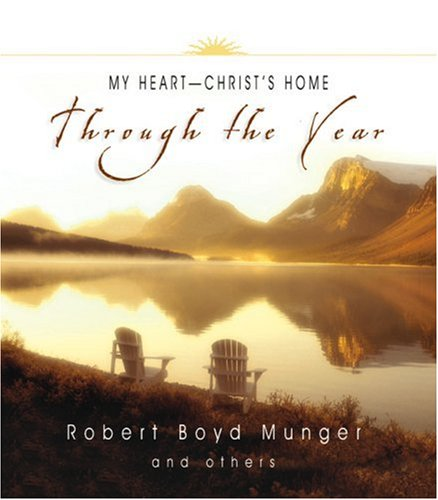 My Heart Christ's Home Through the Year (Through the Year Devotional Series) (Year Series Devotional)