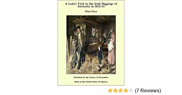 A Ladys Visit to the Gold Diggings of Australia in 1852-57