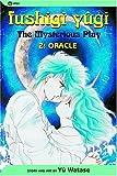 Fushigi Yugi Volume 2: The Mysterious Play: Oracle (Manga): Oracle v. 2