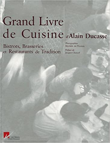 Grand Livre De Cuisine D Alain Ducasse 9782848440125