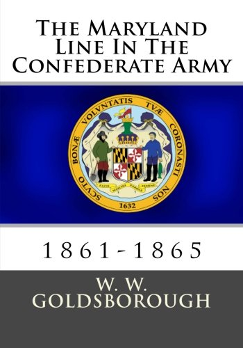 The Maryland Line In The Confederate Army: 1861-1865