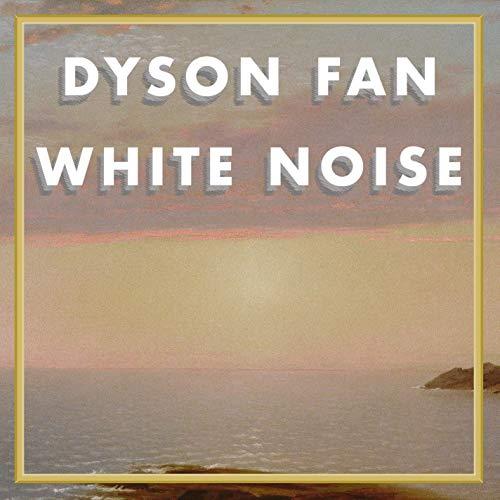 Dyson Fan White Noise (Dyson Fans)