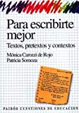 img - for Para Escribirte Mejor: Textos, Pretextos y Contextos (Spanish Edition) book / textbook / text book