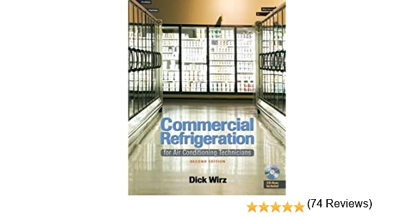 Commercial refrigeration for air conditioning technicians dick commercial refrigeration for air conditioning technicians dick wirz 9781428335264 amazon books fandeluxe Images