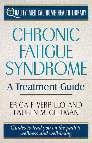 Chronic Fatigue Syndrome Treatment: A Treatment Guide (Quality Medical Home Health Library)