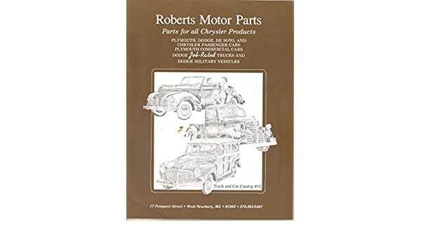 Roberts auto parts catalog no 10 chrysler plymouth dodge cars roberts auto parts catalog no 10 chrysler plymouth dodge cars trucks military vehicles not stated gary roberts roberts auto parts amazon fandeluxe Image collections
