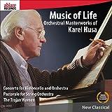 Music of Life–Orchestral Masterworks of Karel Husa