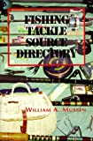 Fishing Tackle Source Directory, William A. Mussen, 0786405376