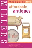 img - for Miller's: Affordable Antiques: Price Guide 2003 book / textbook / text book