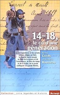 14-18, le cri d'une génération par Frédéric Rousseau