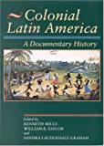 Colonial Latin America, Kenneth Mills, William B. Taylor, Sandra Lauderdale Graham, 0842029974