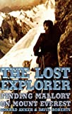 Front cover for the book The Lost Explorer : Finding Mallory On Mount Everest by Conrad Anker