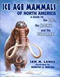 Ice Age Mammals of North America, Ian Lange, 0878424032