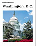 Beautiful America's Washington D. C., Thomas R. Scanlan, 0898025265