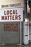 Local Matters, Brian Fawcett, 1554200059