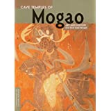 Cave Temples of Mogao: Art and History on the Silk Road (Conservation and Cultural Heritage Series)