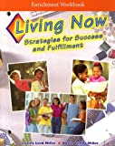 img - for Living Now Enrichment Workbook: Strategies for Success and Fulfillment book / textbook / text book