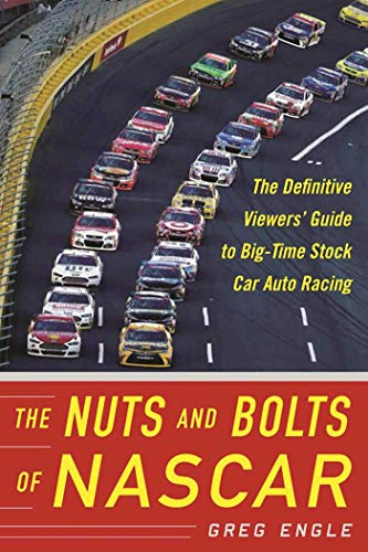 The Nuts and Bolts of NASCAR: The Definitive Viewers' Guide to Big-Time Stock Car Auto Racing (Bill France Sr)