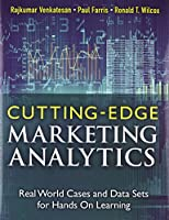 Cutting Edge Marketing Analytics: Real World Cases and Data Sets for Hands On Learning Front Cover