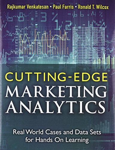 Cutting Edge Marketing Analytics: Real World Cases and Data Sets for Hands On Learning (FT Press Analytics)