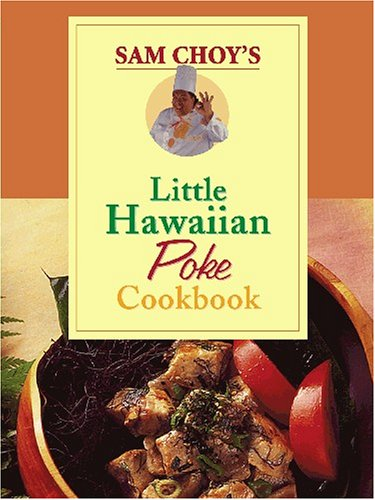 Sam Choy's Little Hawaiian Poke Cookbook pdf