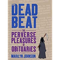 The Dead Beat: The Perverse Pleasures of Obituaries