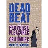 The Dead Beat: The Perverse Pleasures of Obituaries