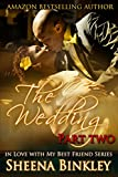 The Wedding, Part II (In Love With My Best Friend Book 4)