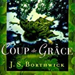 Coup de Grace: A Sarah Deane Mystery, Book 10   J. S. Borthwick
