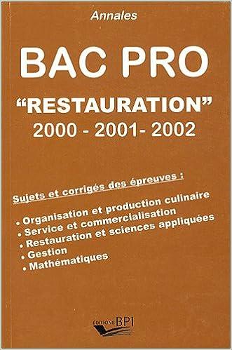 Livre gratuits en ligne Annales Bac Pro Restauration 2000-2001-2002 : Sujets et corrigés des épreuves pdf