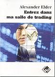 Entrez dans ma salle de trading: Guide de trading complet