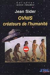 OVNIS : Créateurs de l'humanité