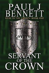 Servant Of The Crown by Paul J Bennett ebook deal