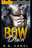 Bow Down: A Bad Boy Mafia Romance