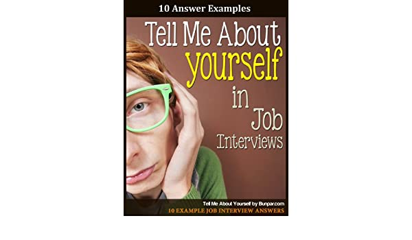Tell Me About Yourself 10 Ways To Answer This Question