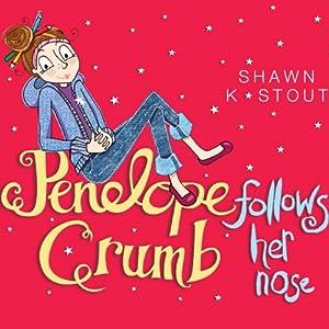 Penelope Crumb Follows Her Nose Audiobook