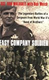 Easy Company Soldier: The Legendary Battles of a